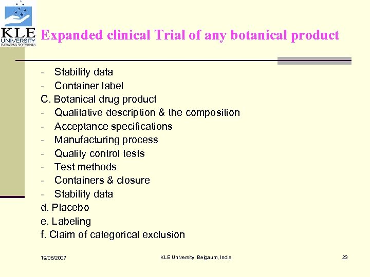 Expanded clinical Trial of any botanical product Stability data Container label C. Botanical drug