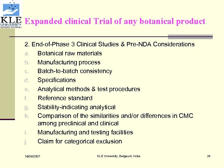 Expanded clinical Trial of any botanical product 2. End-of-Phase 3 Clinical Studies & Pre-NDA