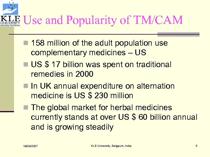 Use and Popularity of TM/CAM n 158 million of the adult population use complementary