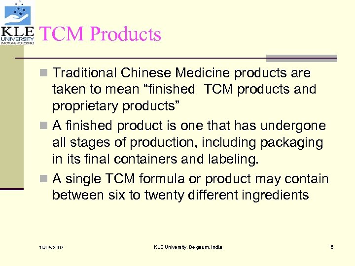 "TCM Products n Traditional Chinese Medicine products are taken to mean ""finished TCM products"