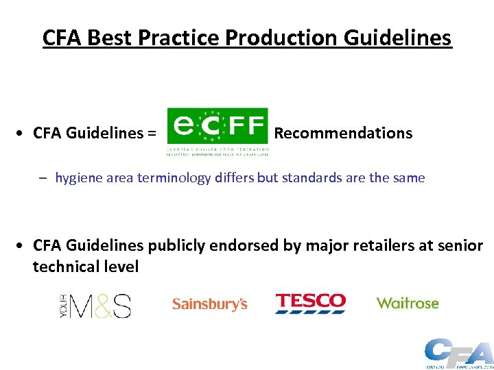 CFA Best Practice Production Guidelines • CFA Guidelines = Recommendations – hygiene area terminology