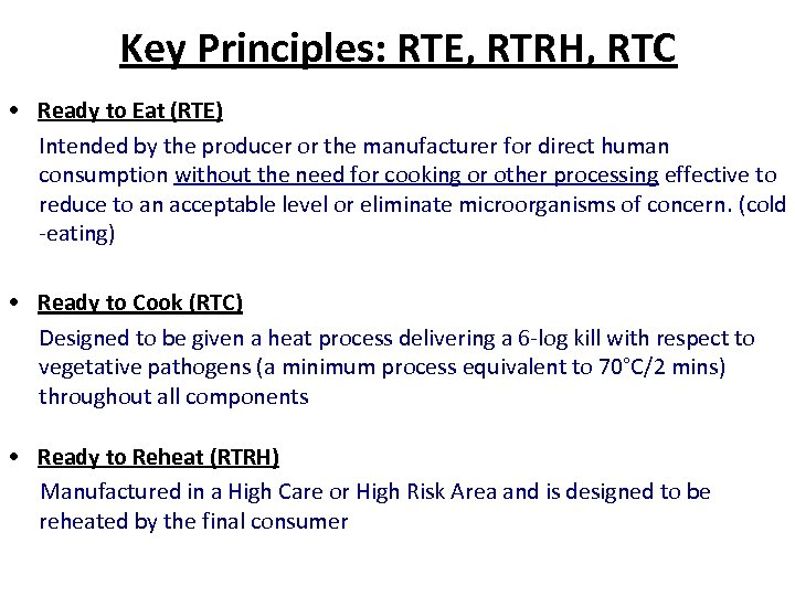 Key Principles: RTE, RTRH, RTC • Ready to Eat (RTE) Intended by the producer