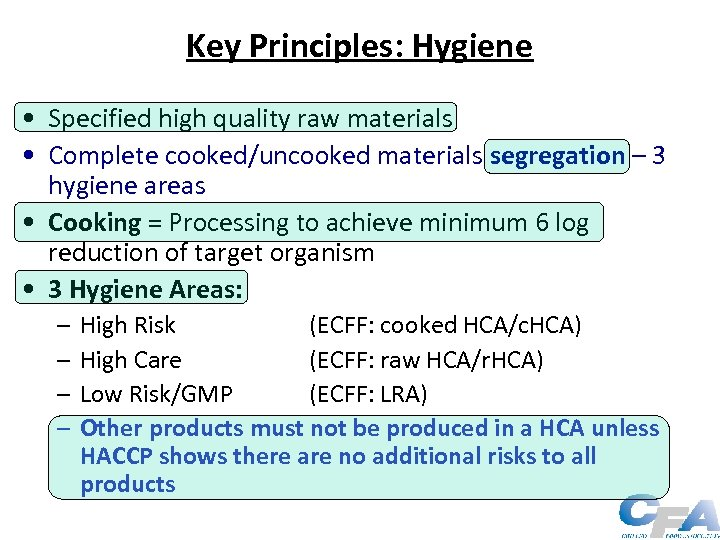Key Principles: Hygiene • Specified high quality raw materials • Complete cooked/uncooked materials segregation