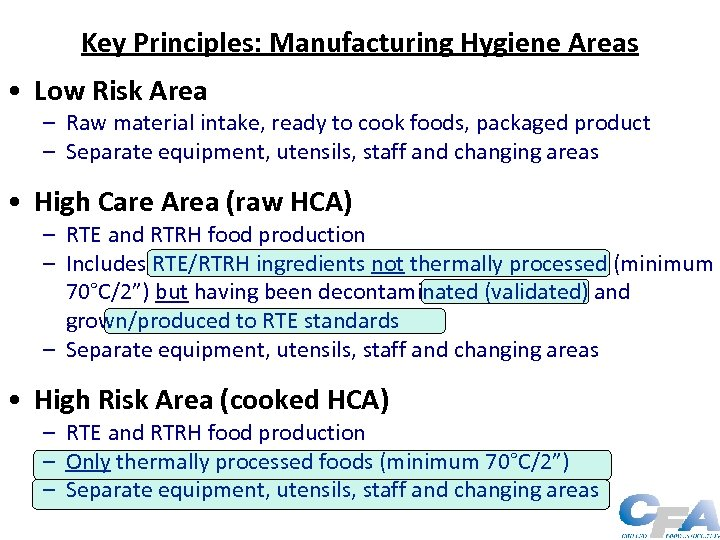 Key Principles: Manufacturing Hygiene Areas • Low Risk Area – Raw material intake, ready