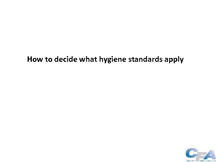 How to decide what hygiene standards apply