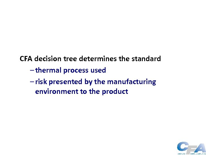 CFA decision tree determines the standard – thermal process used – risk presented by