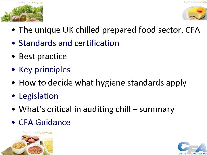 • • The unique UK chilled prepared food sector, CFA Standards and certification