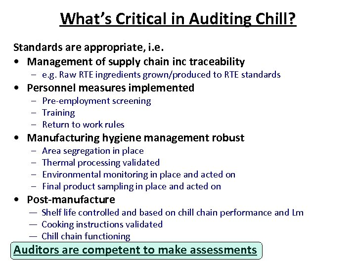 What's Critical in Auditing Chill? Standards are appropriate, i. e. • Management of supply