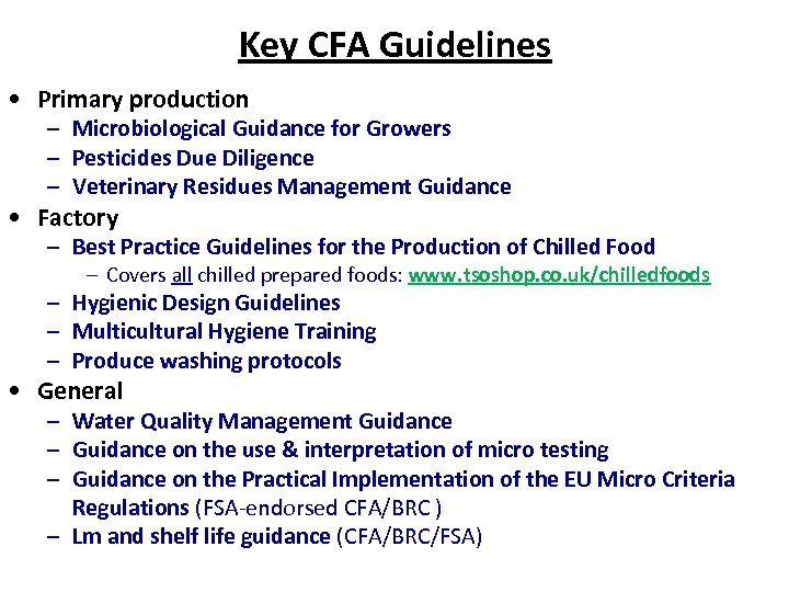 Key CFA Guidelines • Primary production – Microbiological Guidance for Growers – Pesticides Due
