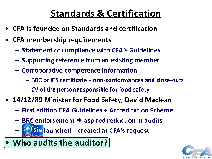 Standards & Certification • CFA is founded on Standards and certification • CFA membership