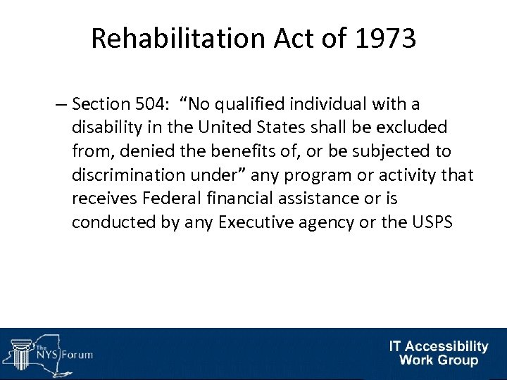 """Rehabilitation Act of 1973 – Section 504: """"No qualified individual with a disability in"""