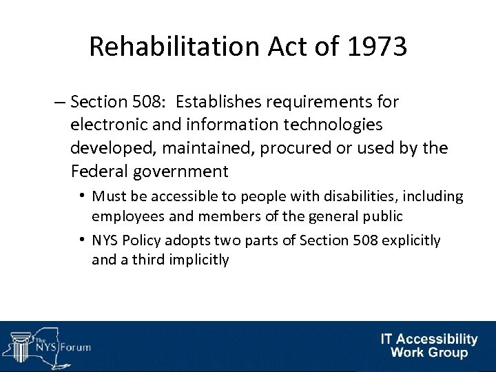 Rehabilitation Act of 1973 – Section 508: Establishes requirements for electronic and information technologies
