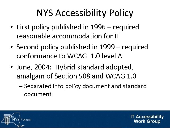 NYS Accessibility Policy • First policy published in 1996 – required reasonable accommodation for