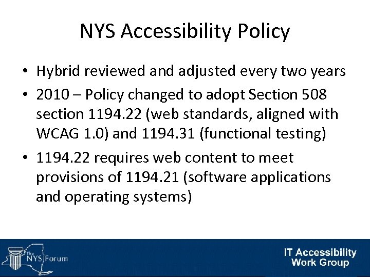 NYS Accessibility Policy • Hybrid reviewed and adjusted every two years • 2010 –