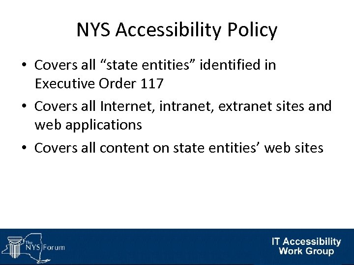 """NYS Accessibility Policy • Covers all """"state entities"""" identified in Executive Order 117 •"""