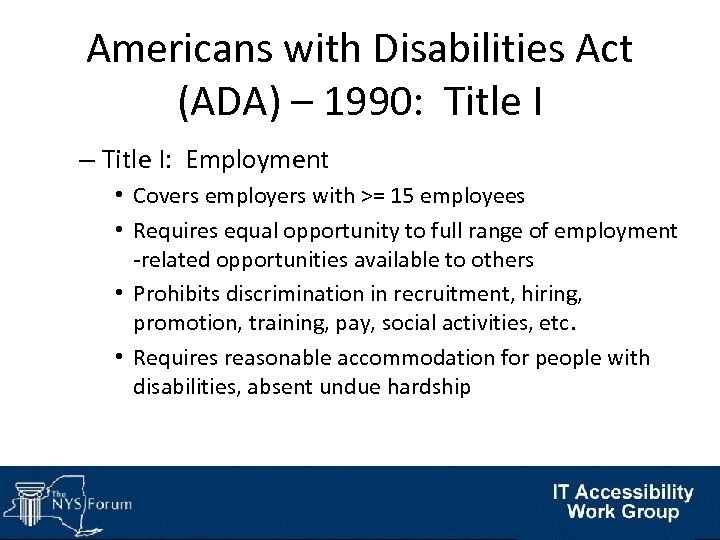 Americans with Disabilities Act (ADA) – 1990: Title I – Title I: Employment •
