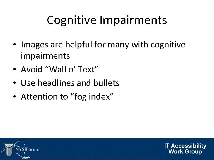 """Cognitive Impairments • Images are helpful for many with cognitive impairments • Avoid """"Wall"""