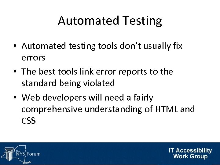 Automated Testing • Automated testing tools don't usually fix errors • The best tools