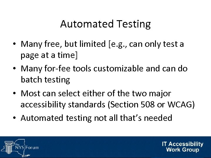 Automated Testing • Many free, but limited [e. g. , can only test a