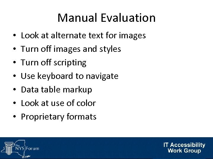 Manual Evaluation • • Look at alternate text for images Turn off images and