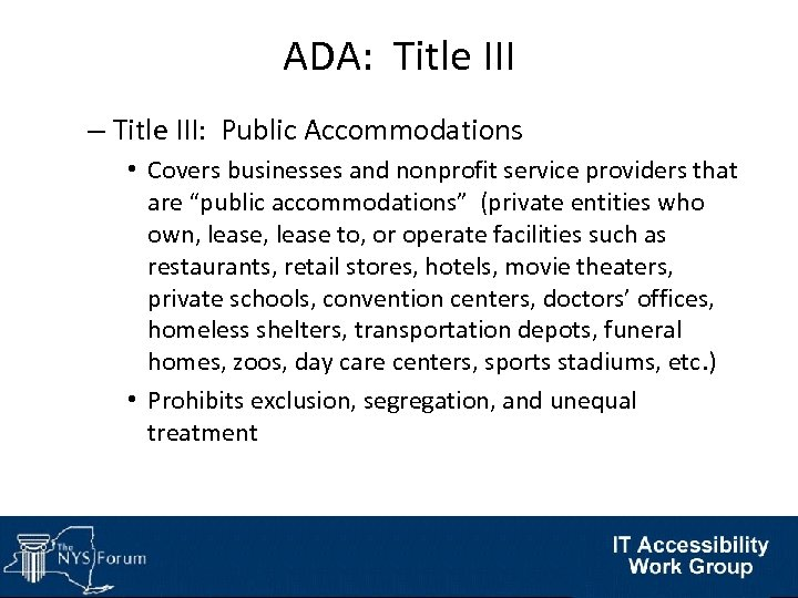 ADA: Title III – Title III: Public Accommodations • Covers businesses and nonprofit service