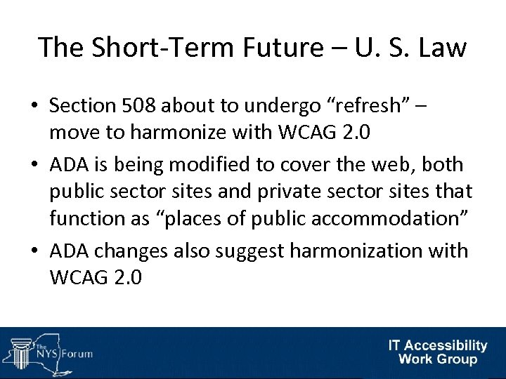 """The Short-Term Future – U. S. Law • Section 508 about to undergo """"refresh"""""""