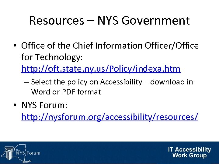 Resources – NYS Government • Office of the Chief Information Officer/Office for Technology: http: