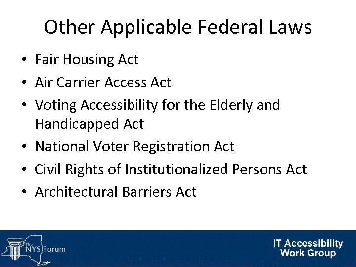 Other Applicable Federal Laws • Fair Housing Act • Air Carrier Access Act •