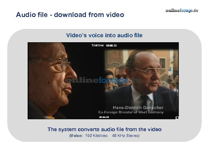Audio file - download from video Video's voice into audio file The system converts