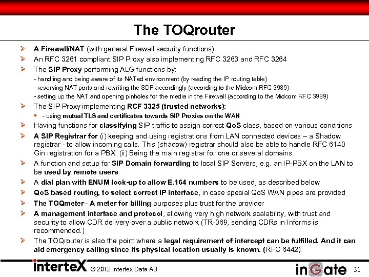 The TOQrouter Ø Ø Ø A Firewall/NAT (with general Firewall security functions) An RFC