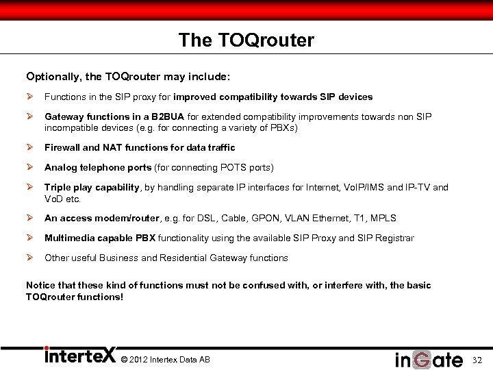 The TOQrouter Optionally, the TOQrouter may include: Ø Functions in the SIP proxy for