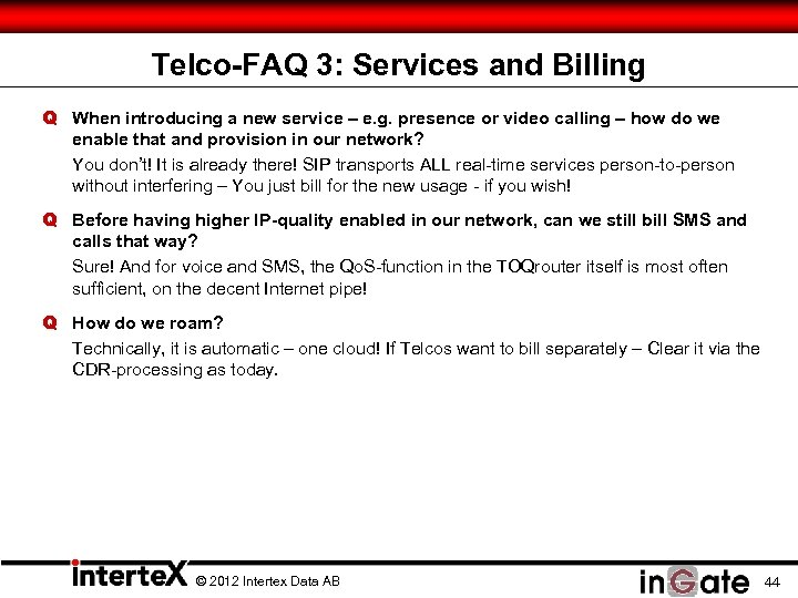 Telco-FAQ 3: Services and Billing Q When introducing a new service – e. g.