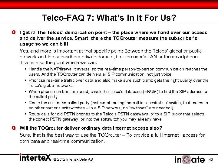 Telco-FAQ 7: What's in it For Us? Q I get it! The Telcos' demarcation