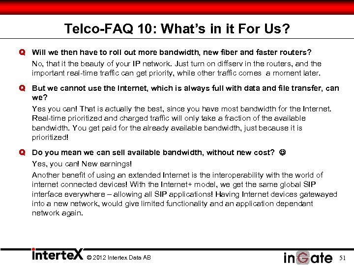 Telco-FAQ 10: What's in it For Us? Q Will we then have to roll