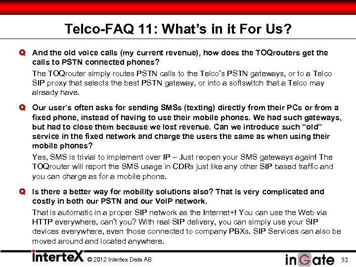 Telco-FAQ 11: What's in it For Us? Q And the old voice calls (my