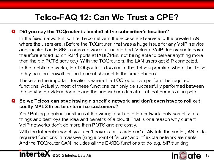 Telco-FAQ 12: Can We Trust a CPE? Q Did you say the TOQrouter is