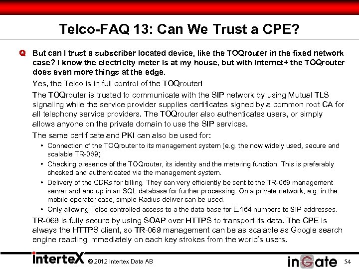 Telco-FAQ 13: Can We Trust a CPE? Q But can I trust a subscriber