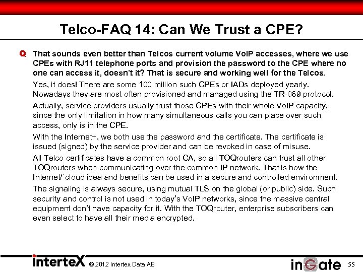 Telco-FAQ 14: Can We Trust a CPE? Q That sounds even better than Telcos