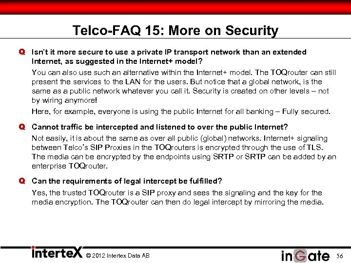 Telco-FAQ 15: More on Security Q Isn't it more secure to use a private