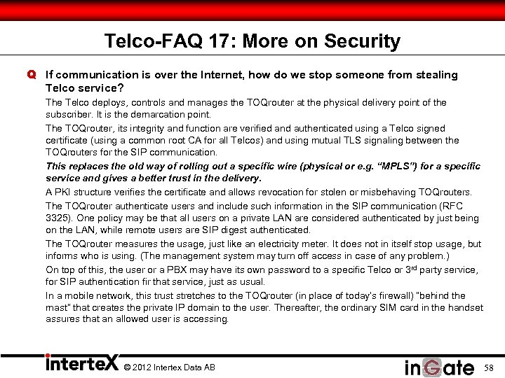 Telco-FAQ 17: More on Security Q If communication is over the Internet, how do
