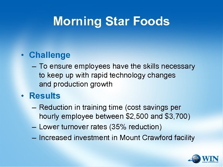 Morning Star Foods • Challenge – To ensure employees have the skills necessary to