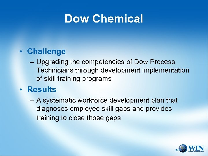 Dow Chemical • Challenge – Upgrading the competencies of Dow Process Technicians through development