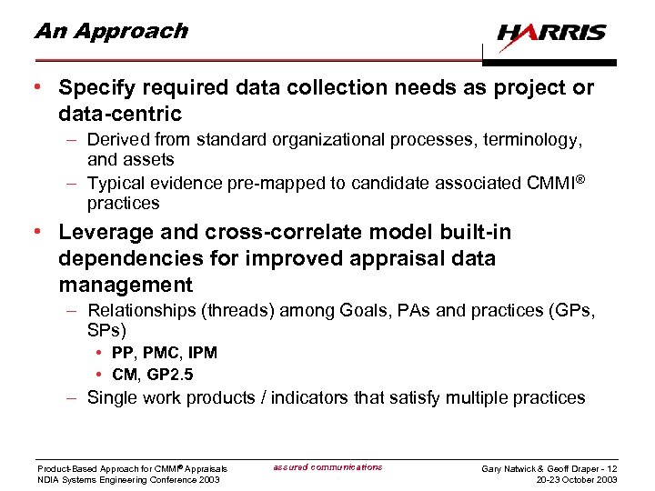 An Approach • Specify required data collection needs as project or data-centric – Derived