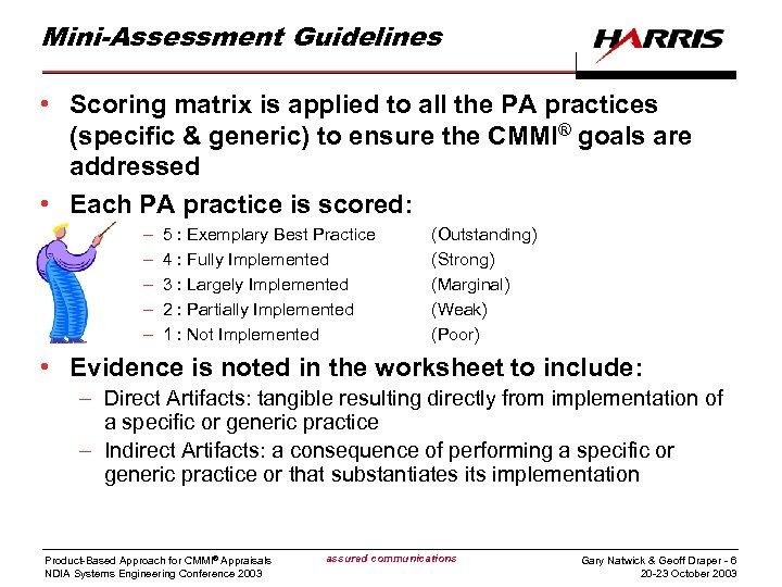 Mini-Assessment Guidelines • Scoring matrix is applied to all the PA practices (specific &
