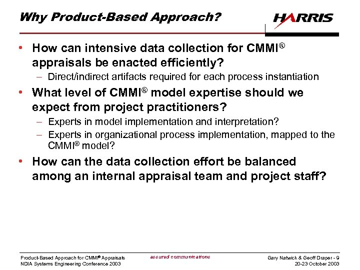 Why Product-Based Approach? • How can intensive data collection for CMMI® appraisals be enacted