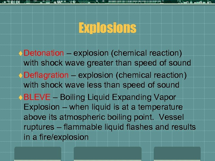 Explosions t Detonation – explosion (chemical reaction) with shock wave greater than speed of