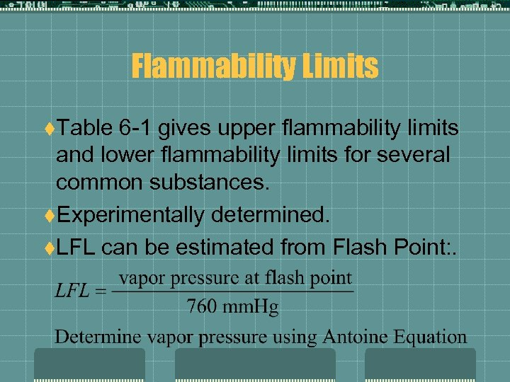Flammability Limits t. Table 6 -1 gives upper flammability limits and lower flammability limits