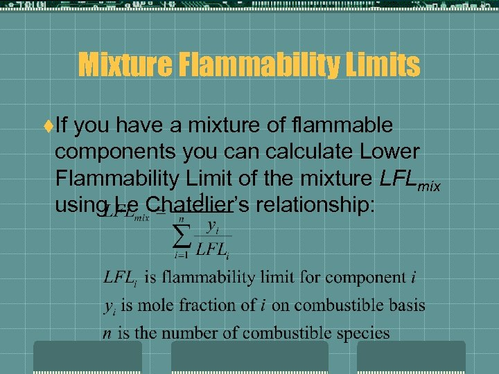 Mixture Flammability Limits t. If you have a mixture of flammable components you can
