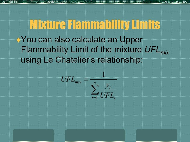 Mixture Flammability Limits t. You can also calculate an Upper Flammability Limit of the