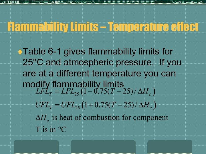 Flammability Limits – Temperature effect t. Table 6 -1 gives flammability limits for 25°C